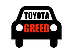 The Greed of Toyota