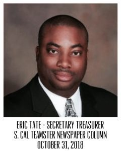 Secretary-Treasurer Eric Tate – S. Cal Teamster Newspaper Column (dated Oct. 31, 2018)
